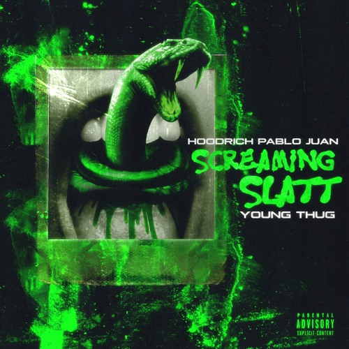 Hoodrich Pablo Juan ft. Young Thug -  Screaming Slatt