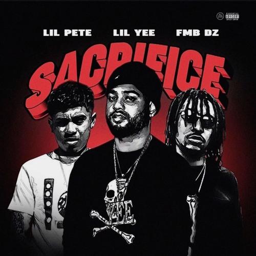Sacrifice (feat. Fmb Dz & Lil Pete)