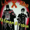 LA X 2S KHA Batman £ Robin