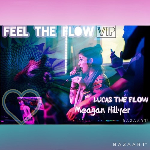 Lucas the Flow & Meagan Hillyer - Feel The Flow VIP