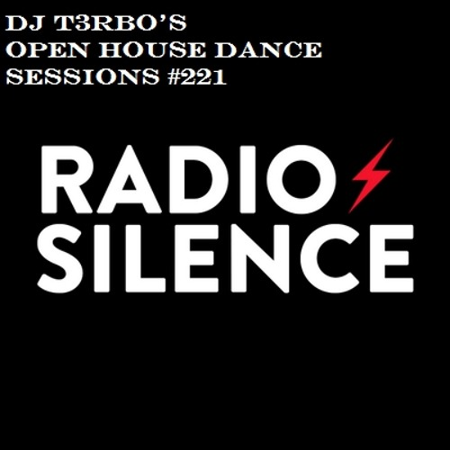 DJ T3RBO's Open House Dance Sessions #221