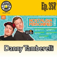 Episode 357 - Danny Tamberelli