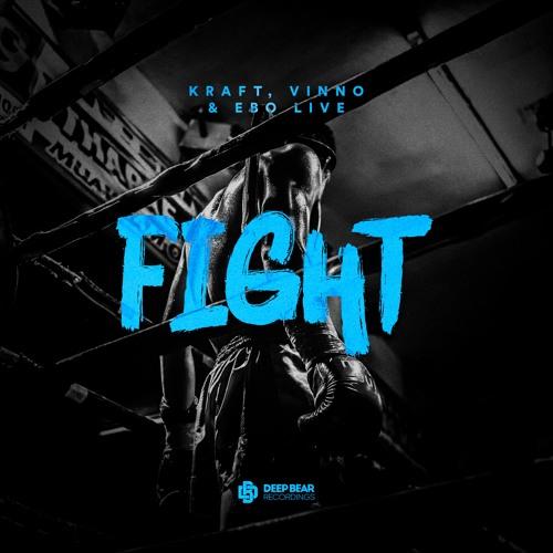 KRAFT, VINNO & EBO Live - Fight [Free Download]