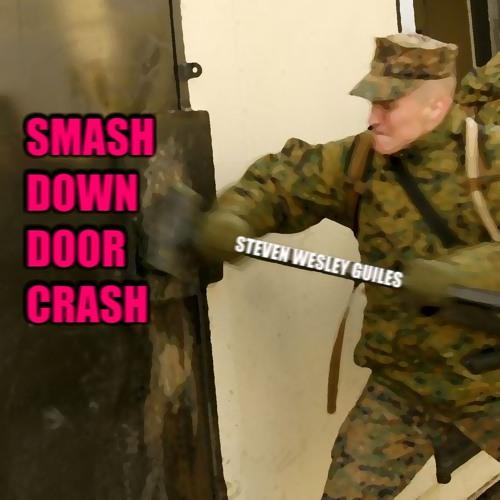 Smash Down Door Crash