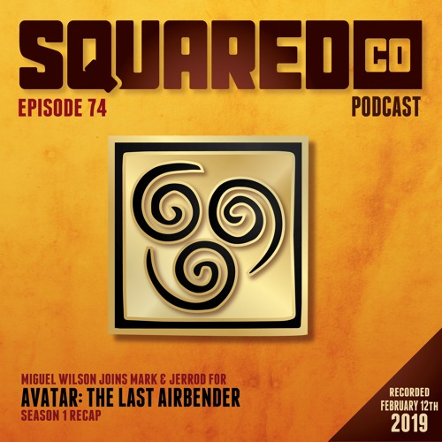 Episode 74:  Avatar: The Last Airbender Season One recap