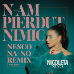 N-am Pierdut Nimic (Nesco & NA-NO Remix) [Extended]