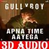 3D SONG   APNA TIME AYEGA   Ranveer Singh   ALL MUSIC WORLD & 3D SONG   USE HEADPHONE