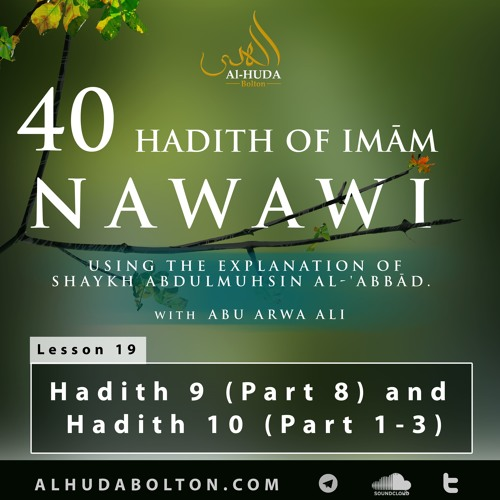 Forty Hadith: Lesson 19 Hadith 9 (Part 8) And Hadith 10 (Part 1 - 3)