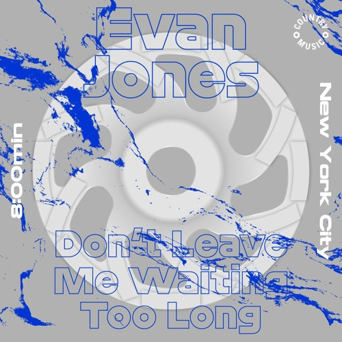 Evan Jones - Don't Leave Me Waiting Too Long
