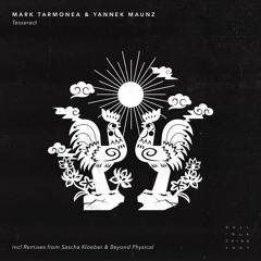 PREMIERE: Mark Tarmonea & Yannek Maunz - Tesseract (Sascha Kloeber Remix)
