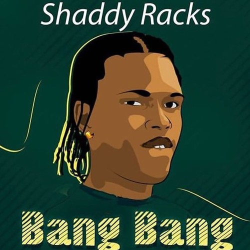 Bang Bang by Shaddy Racks