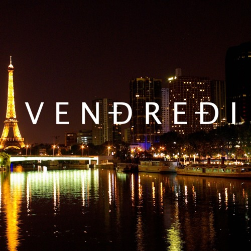 22 Vendredi One Night In Paris Free Download By Vendredi Vendredi Free Listening On Soundcloud