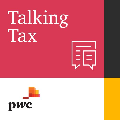 Talking Tax - Episode 8 - What's the role that tax can play in the industrial strategy?