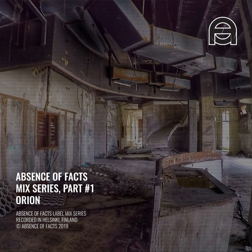 Absence of Facts - Mix Series #1 - Orion