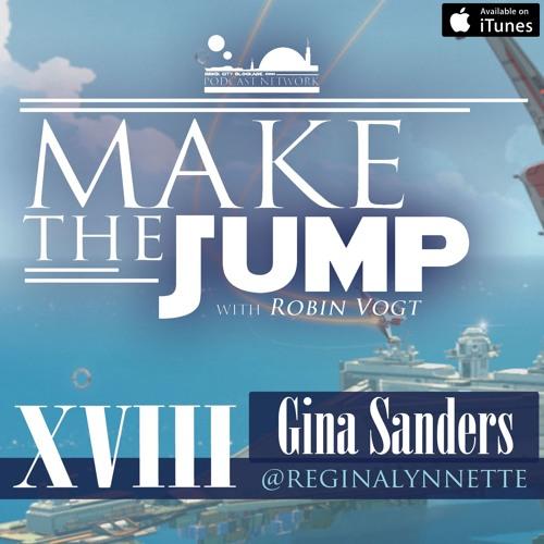 Make The Jump Podcast Episode XVIII | Regina Sanders