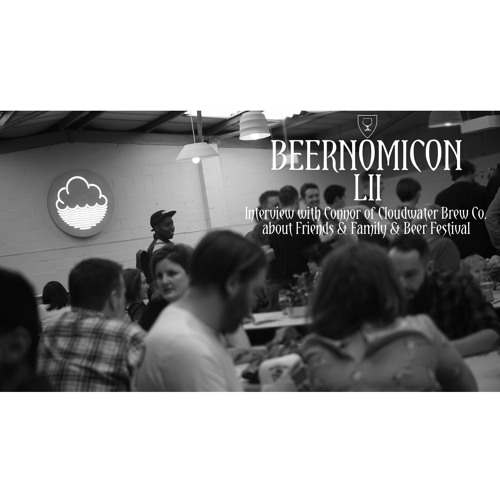 Beernomicon LII - Friends & Family & Beer