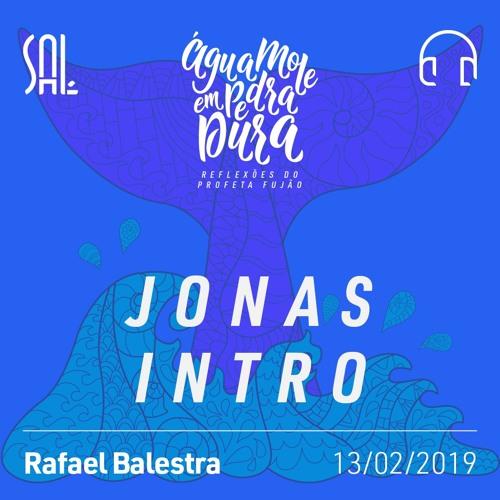 Água Mole em Pedra Dura #01 - Jonas Intro - Rafael Balestra - 13/02/2019