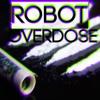 Robot overdose