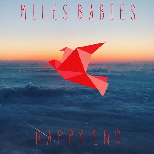 MILES BABIES - Happy End - 2019 (Digital Single)