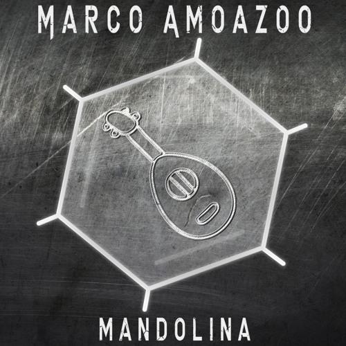 Marco Amoazoo - Mandolina <OUT NOW>