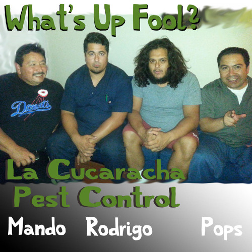 Ep 19 - La Cucaracha Pest Control - Mando, Rodrigo & Pops