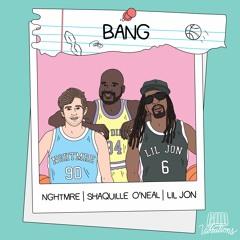 NGHTMRE, Shaquille O'Neal, & Lil Jon - BANG