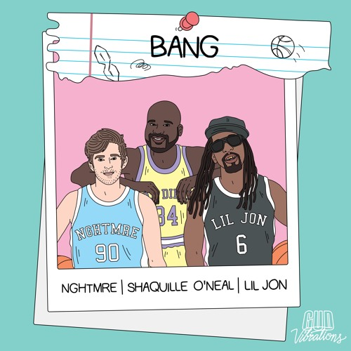 NGHTMRE, Shaquille O'Neal, & Lil Jon - BANG
