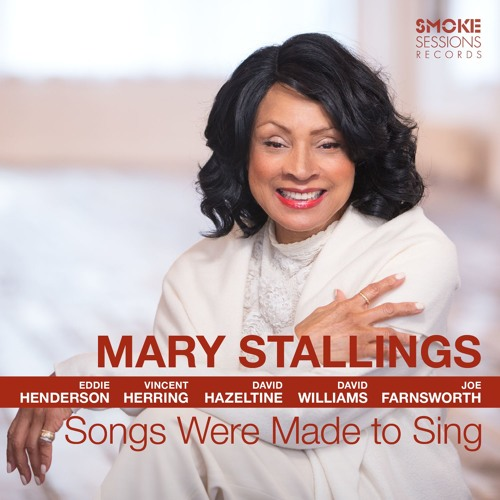 "Mary Stallings | ""Songs Were Made to Sing"""