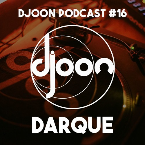 Djoon Podcast #16 - Darque