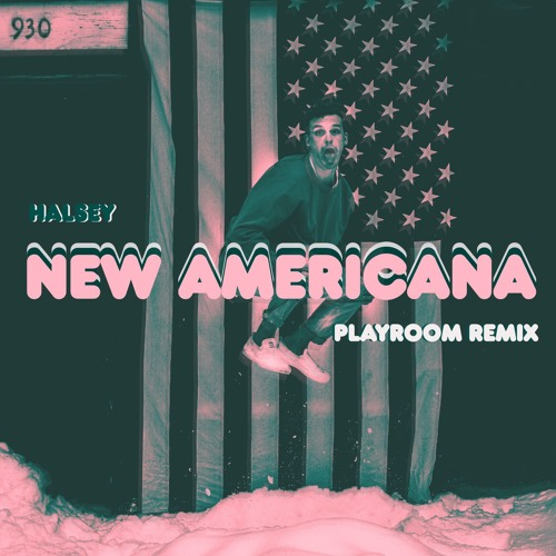Halsey - New Americana (Playroom Toons Remix) by PLAYROOM