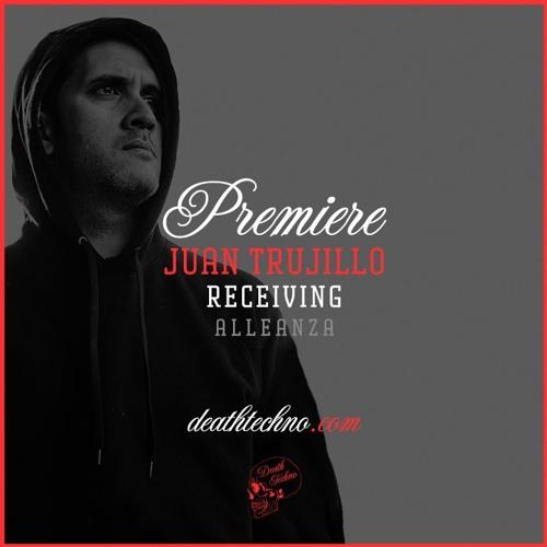 DT:Premiere   Juan Trujillo - Receiving [Alleanza]