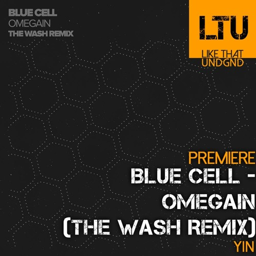 Premiere: Blue Cell - Omegain (The Wash Remix) | Yin