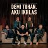 Armada Ft. Ifan Seventeen - Demi Tuhan Aku Ikhlas (Official Music )