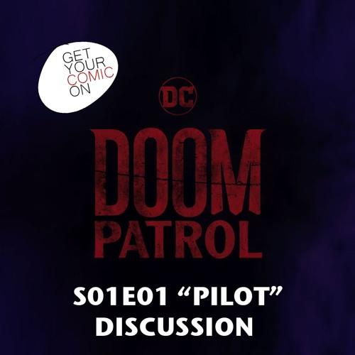 "Doom Patrol S01E01 ""Pilot"" Discussion"
