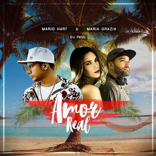 Mario Hart, Maria Grazia & Dj Paul - Amor Real