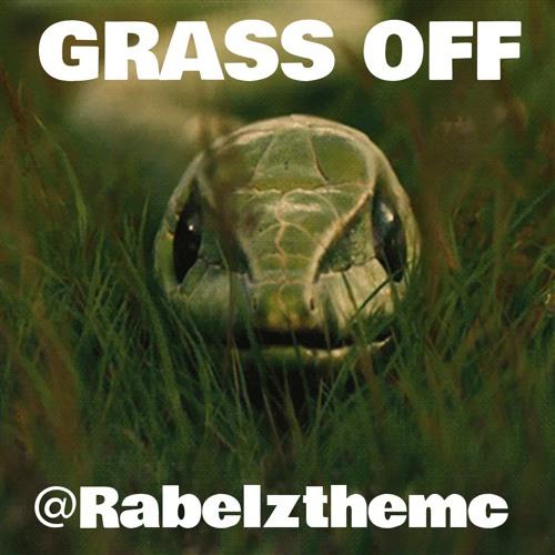 Grass Off - @Rabelzthemc (Prod. Accent Beats)
