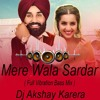 Mere Wala Sardar 2019 Soundcheck Mix Dj Akshay Karera Mp3