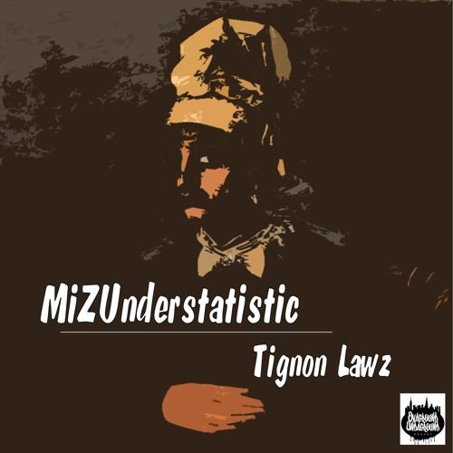 MiZUnderstatistic- Tignon Lawz