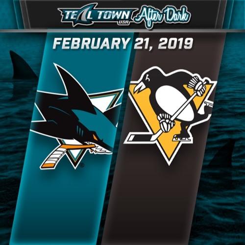 Teal Town USA After Dark (Postgame) - San Jose Sharks @ Pittsburgh Penguins - 2-21-2019