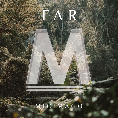 Micimago - Far (Extended Mix)