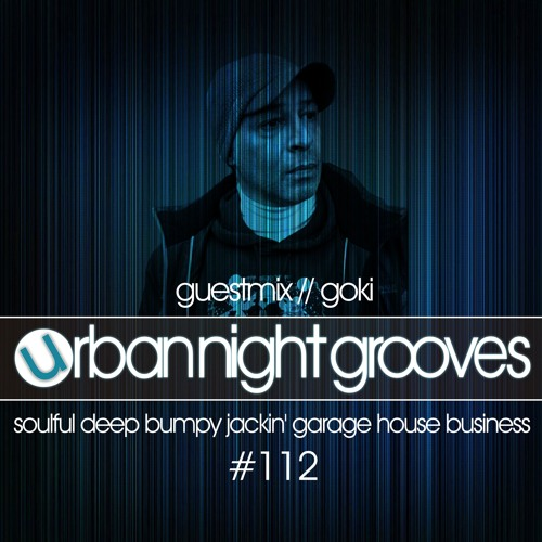 Urban Night Grooves 112 - Guestmix by Goki