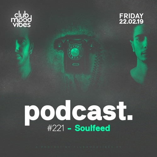 Club Mood Vibes Podcast #221: Soulfeed