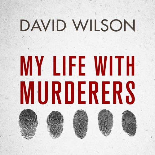 My Life With Murderers written and read by David Wilson (Audiobook extract)