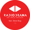 Radio Drama with Vince Watson - Show 04 Part 2 : Guest Mix by Steve Bug (15Feb19)