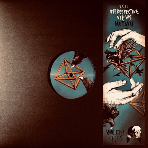 "Violent Cases 013 - Introspective Views | ""Metaxu"" Ep | 12"" | 4 Tracks | 33 ⅓ RPM |Rel.11/23/2018"