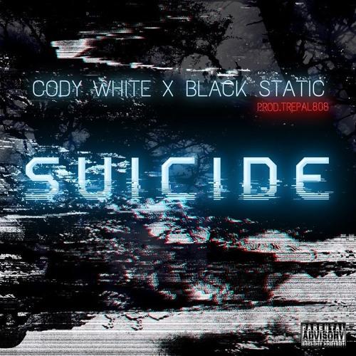 SUICIDE Ft BlackStatic BlueFlame Prod By Trepal808
