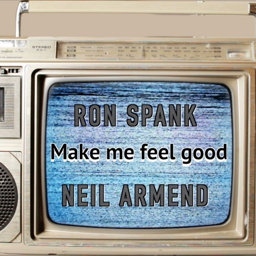 Ron Spank & Neil Armend - Make Me Feel Good (Original Mix)