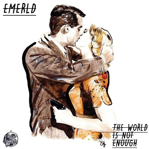 EMERLD - The World Is Not Enough