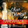 CHAN MEREYA | Sardara Gill | Latest Punjabi Songs 2019 | Cult Music & Films