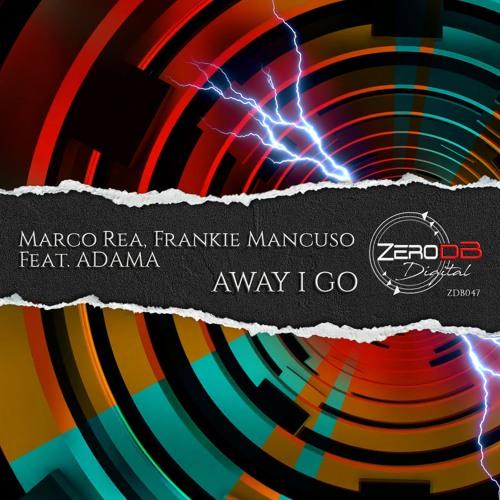 Marco Rea, Frankie Mancuso Ft. Adama - Away I Go (Original Mix)[SNIPPET]